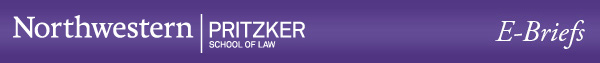 Northwestern Pritzker School of Law E-Briefs Newsletter Banner