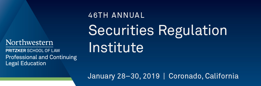 46th Annual Securities Regulation Institute January 28-30, 2019 Coronado, CA