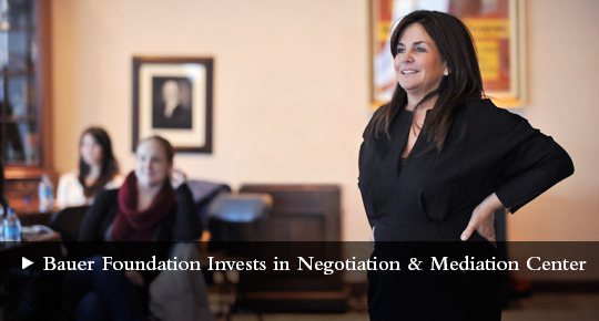Bauer Foundation Invests in Negotiation and Mediation Center