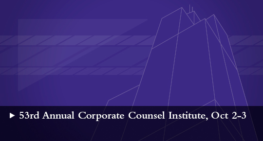 53rd Annual Corporate Counsel Institute, Oct 2-3