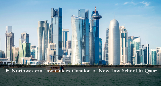 Northwestern Law Guides Creation of New Law School