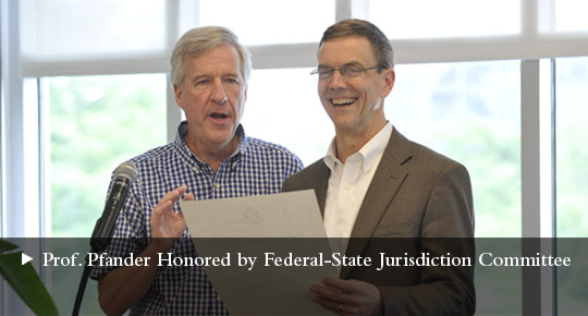 Professor Pfander Honored by Federal-State Jurisdiction Committee