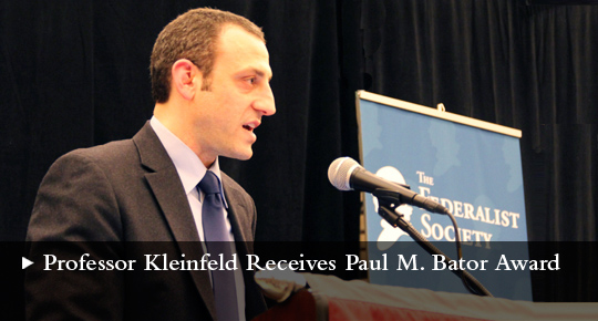 Professor Kleinfeld Receives Paul M. Bator Award